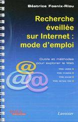 Béatrice Foenix-Riou : Recherche éveillée sur Internet : mode d'emploi