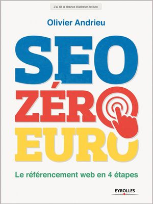 Olivier ANDRIEU. SEO, zéro euro, le référencement web en 4 étapes. Paris : Eyrolles, 2014. – ISBN 978-2-212-14033-0