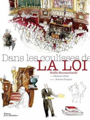 Noëlle Herrenschmidt, Sébastien Miller, Antoine Garapon (Préf.). – Dans les coulisses de la loi, Editions de la Martinière, 2016