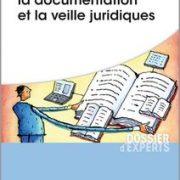 « Maîtriser l'information, la documentation et la veille juridiques » , Didier Frochot, Territorial éditions, 2016